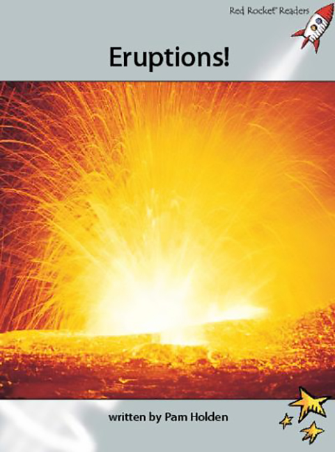 Red Rocket Readers: Advanced Fluency 1 Non-Fiction Set A: Eruptions! (Reading Level 24/F&P Level P)