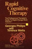 Rapid Cognitive Therapy: The Professional Therapist's Guide to Rapid Change Work Vol 1