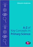 A-Z of Key Concepts in Primary Science