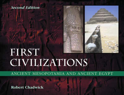 First Civilizations: Ancient Mesopotamia and Ancient Egypt