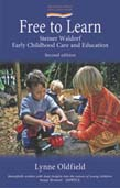 Free to Learn: Steiner Waldorf Early Childhood Care and Education 2ed