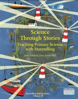 Science Through Stories: Teaching Primary Science with Storytelling