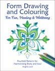 Form Drawing and Colouring: For Fun, Healing and Wellbeing