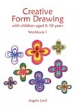 Creative Form Drawing With Children aged 6-10 Workbook 1