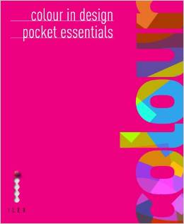 Colour in Design: Pocket Essentials