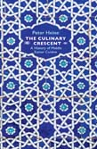 Culinary Crescent: A History of Middle Eastern Cuisine