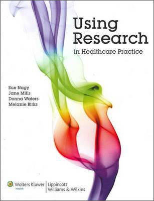 Using Research in Healthcare Practice Australia and New Zealand edition