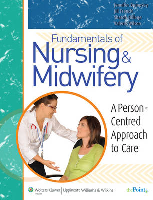 Fundamentals of Nursing and Midwifery: A Person Centered Approach to Care