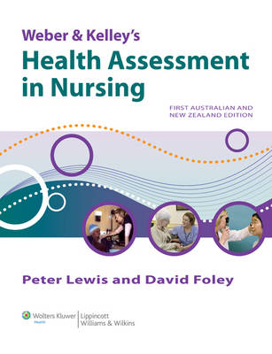 Weber and Kelley's Health Assessment in Nursing [1st Australian Edition]