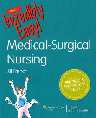 Medical-Surgical Nursing Made Incredibly Easy! ANZ Edition