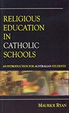 Religious Education in Catholic Schools: An Introduction for Australian Students