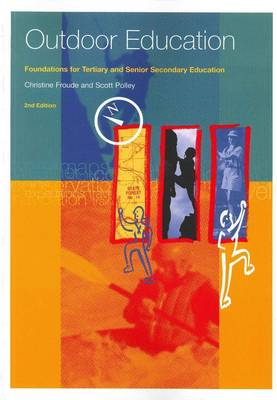 Outdoor Education: Foundations for Tertiary and Senior Secondary Education