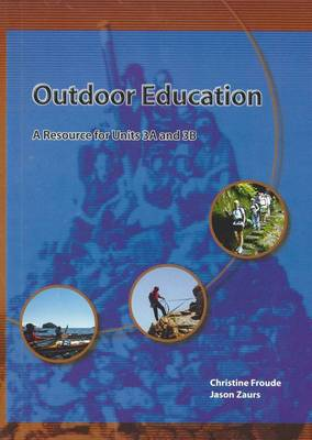 Outdoor Education: A Resource for Units 3A-3B