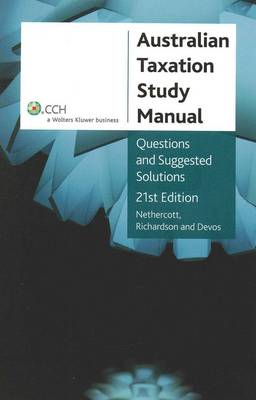 Australian Taxation Study Manual: Questions and Suggested Solutions: CCH Code 39246A