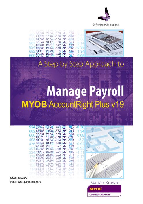 BSBFIM502A Manage Payroll using MYOB Account Right V19