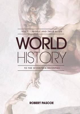 World History: Volume 1: People and Their Gods to the 1770s