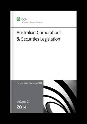 Australian Corporations and Securities Legislation 2014 - Volume 2