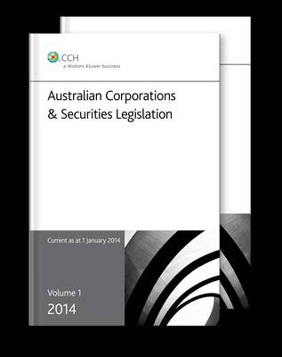 Australian Corporations and Securities Legislation 2014 - Volume 1 and 2