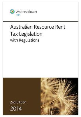 Australian Resource Rent Tax Legislation with Regulations