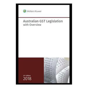 Australian GST Legislation with Overview 2018