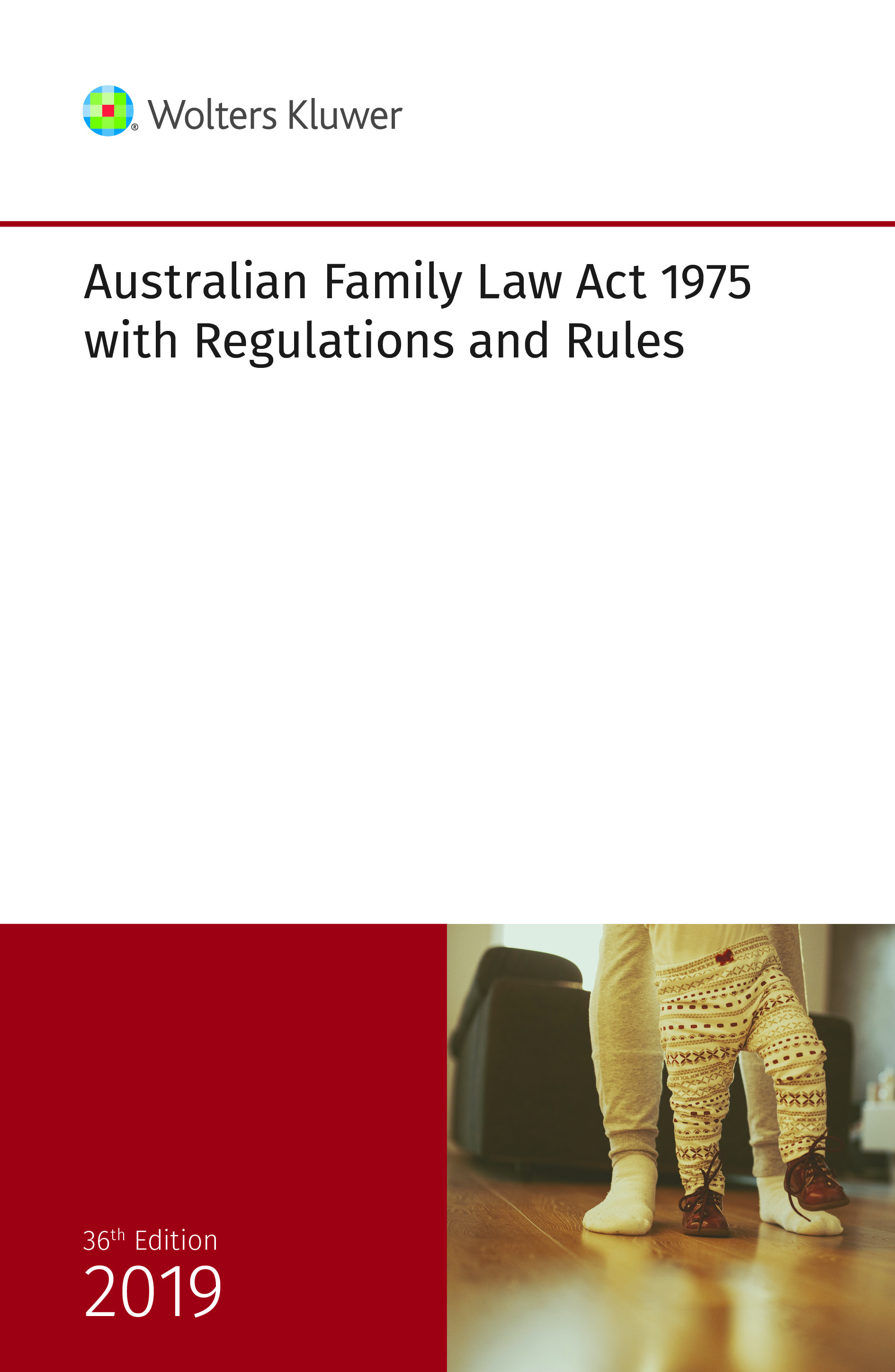 Australian Family Law Act 1975 with Regulations and Rules 2019
