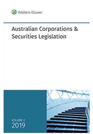 Australian Corporations & Securities Legislation 2019 Volume 2