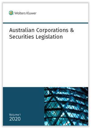 Australian Corporations & Securities Legislation 2020 Volume 1