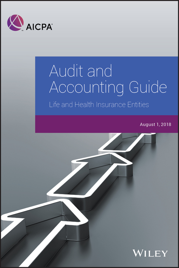 Audit and Accounting Guide: Life and Health Insurance Entities 2018