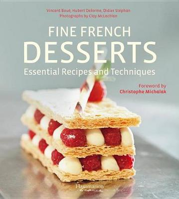 Fine French Desserts:Essential Recipes and Techniques