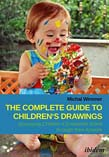 Complete Guide to Children's Drawings: Accessing Children's Emotional World Through Their Artwork