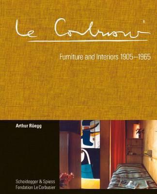 Le Corbusier. Furniture and Interiors 1905-1965