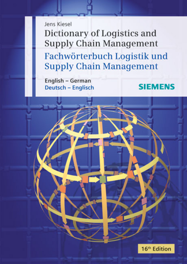 Dictionary of Logistics and Supply Chain Management / Woerterbuch Logistik und Supply Chain Management : English - German / Deutsch - Englisch