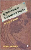Human Rights in a Globalised World: An Indian Diary