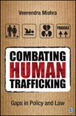 Combating Human Trafficking: Gaps in Policy and Law