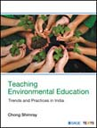 Teaching Environmental Education: Trends and Practices in India