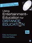 Communication for Behavior Change: Volume lll: Using Entertainment–Education for Distance Education