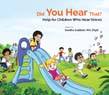 Did You Hear That? Help for Children Who Hear Voices