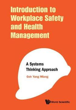 Introduction to Workplace Safety and Health Management: A Systems Thinking Approach