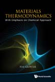 Materials Thermodynamics: With Emphasis On Chemical Approach (With Cd-rom)