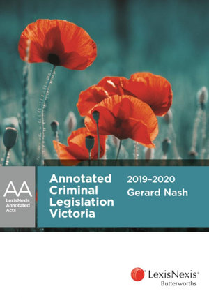Annotated Criminal Legislation Victoria 2019-2020