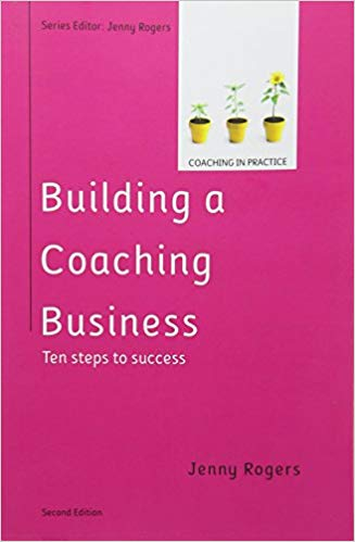 Building a Coaching Business: Ten steps to success 2e