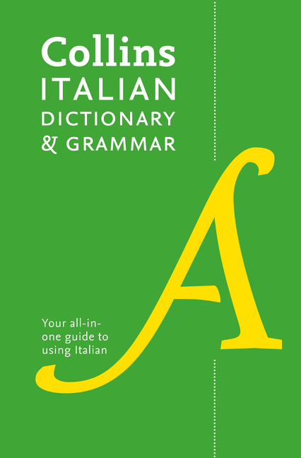 Collins Italian Dictionary And Grammar: 120,000 Translations Plus Grammar Tips [Fourth Edition]