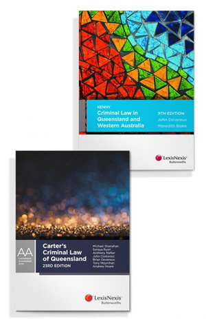 Criminal Law in Queensland and Western Australia 9th edition and Carter's Criminal Law of Queensland, 23rd edition (Bundle)