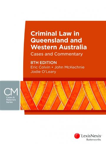 Criminal Law in Queensland and Western Australia: Cases & Commentary, 8th edition