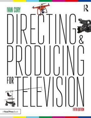 Directing and Producing for Television