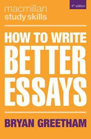 How to Write Better Essays 4e