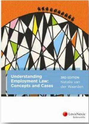 SPEMP01 Australian Labour Law : Cases, Material and Commentary + Understanding Employment Law: Concepts and Cases, 3rd