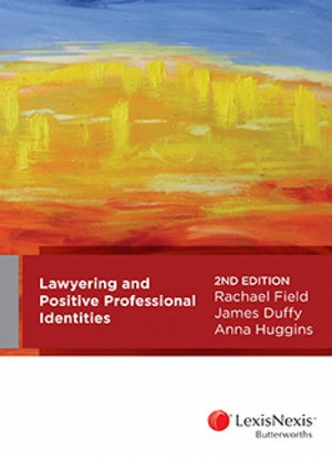 Lawyering and Positive Professional Identities, 2nd edition