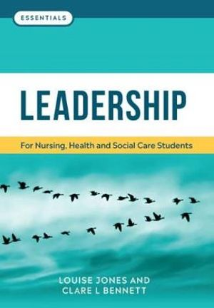 Leadership: For Nursing, Health and Social Care Students