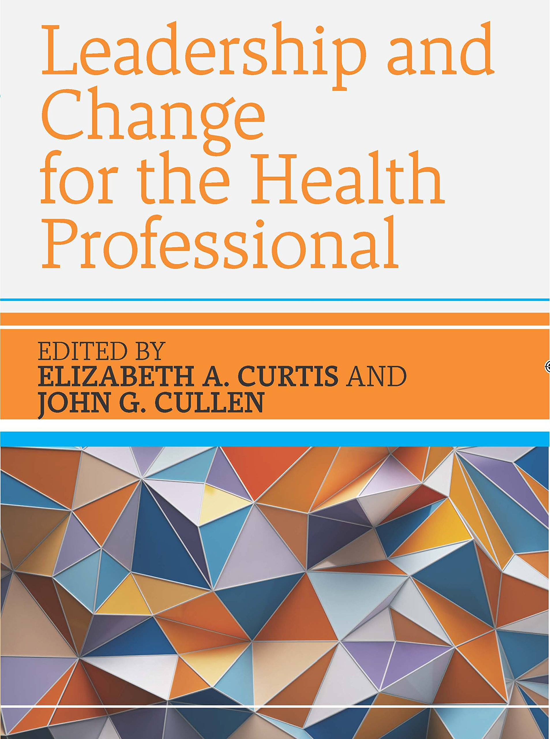 Leadership and Change for the Health Professional